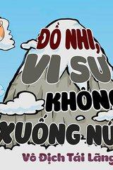 Đồ Nhi, Vi Sư Không Xuống Núi! (Bản Dịch)